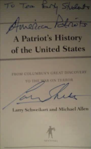 Signed Copy of A Patriot's History of the United States, by Larry Schweikart